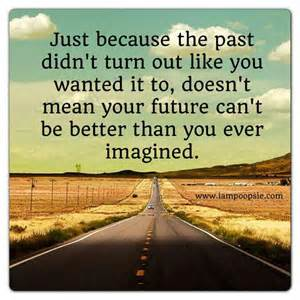 Just because your past