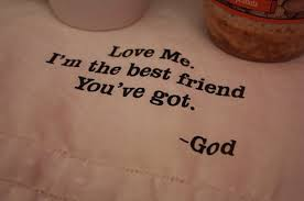 God - the best friend we have